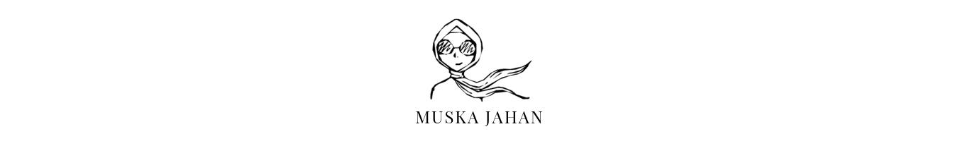 MUSKA JAHAN